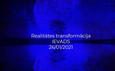 Realitātes transformācija – ievadlekcija-26.01.2021.